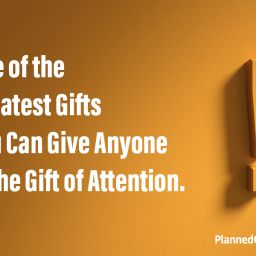 The Gift of Attention
