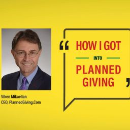 How I Got Into Planned Giving