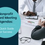 Nonprofit Board Meeting Agendas: A Quick Guide for Success