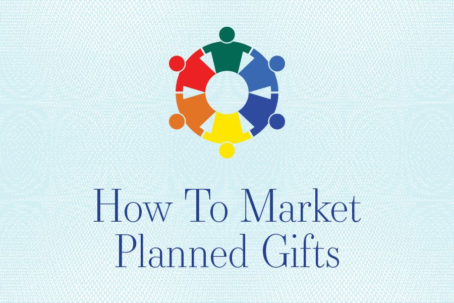 How To Market Planned Gifts