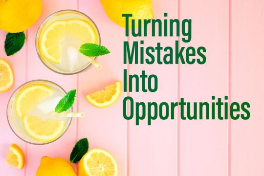 Turning mistakes into opportunities