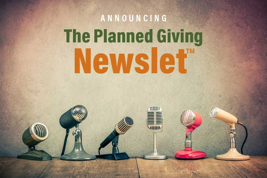 Planned Giving Newslet - More Effective than a Newsletter