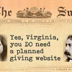 Yes, Virginia, you DO need a planned giving website